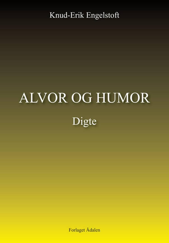 Alvor og humor af Knud-Erik Engelstoft