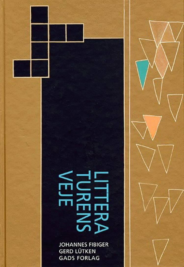 Litteraturens veje af Johannes Fibiger og Gerd Lütken
