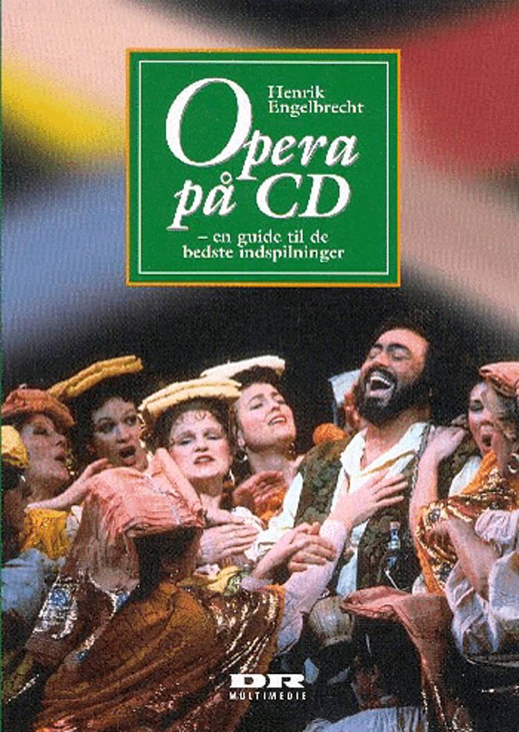 Opera på CD af Henrik Engelbrecht