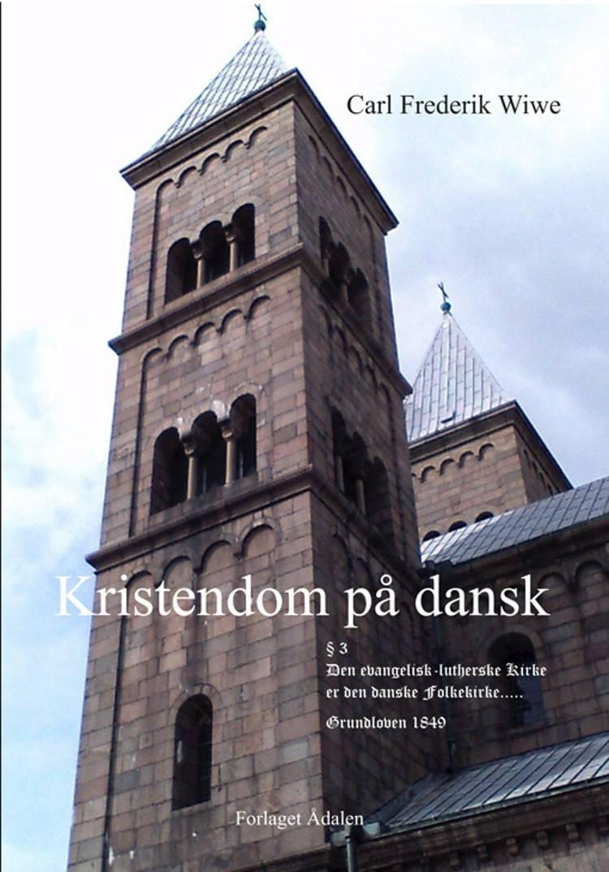 Kristendom på dansk af Carl Frederik Wiwe