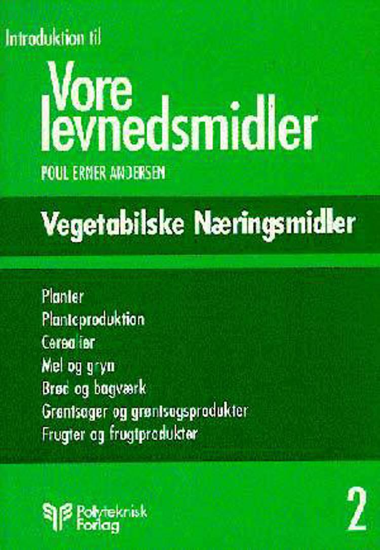 Introduktion til vore levnedsmidler. Bd 2 af Poul Erner Andersen