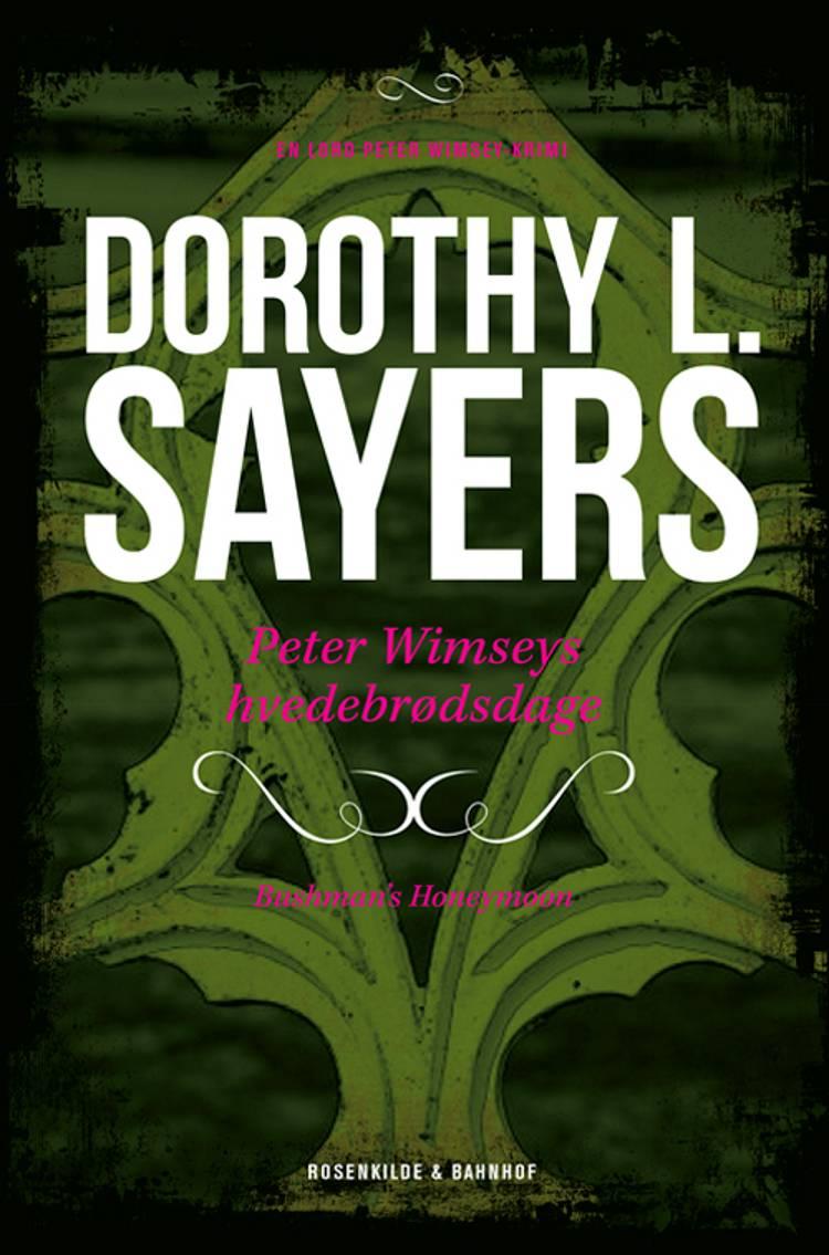 Peter Wimseys hvedebrødsdage af Dorothy L. Sayers