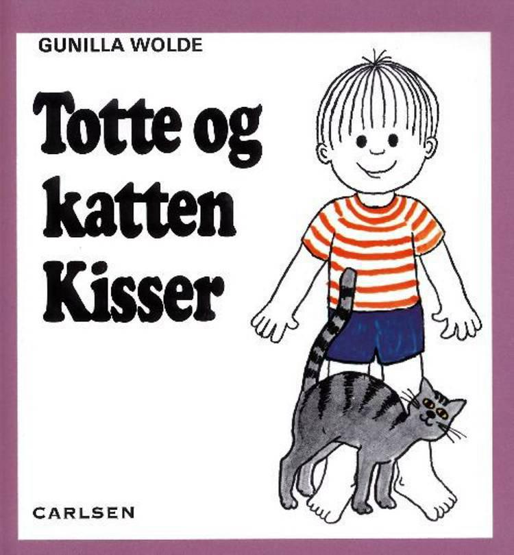 Totte og katten Kisser af Gunilla Wolde