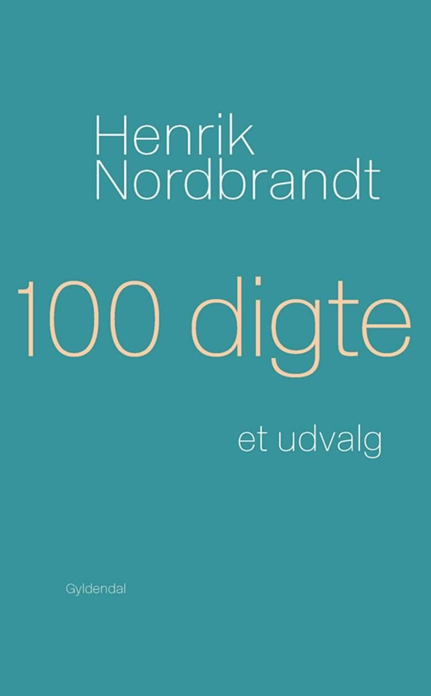 100 digte af Henrik Nordbrandt