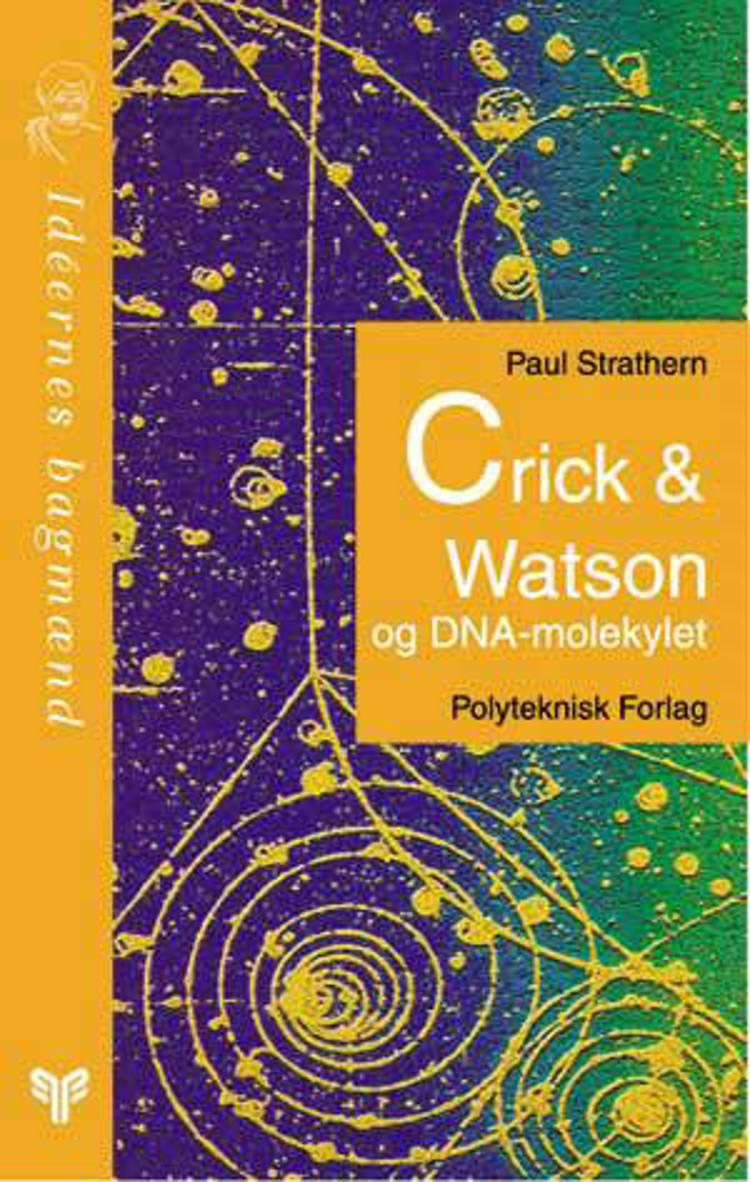 Crick & Watson og DNA-molekylet af Paul Strathern