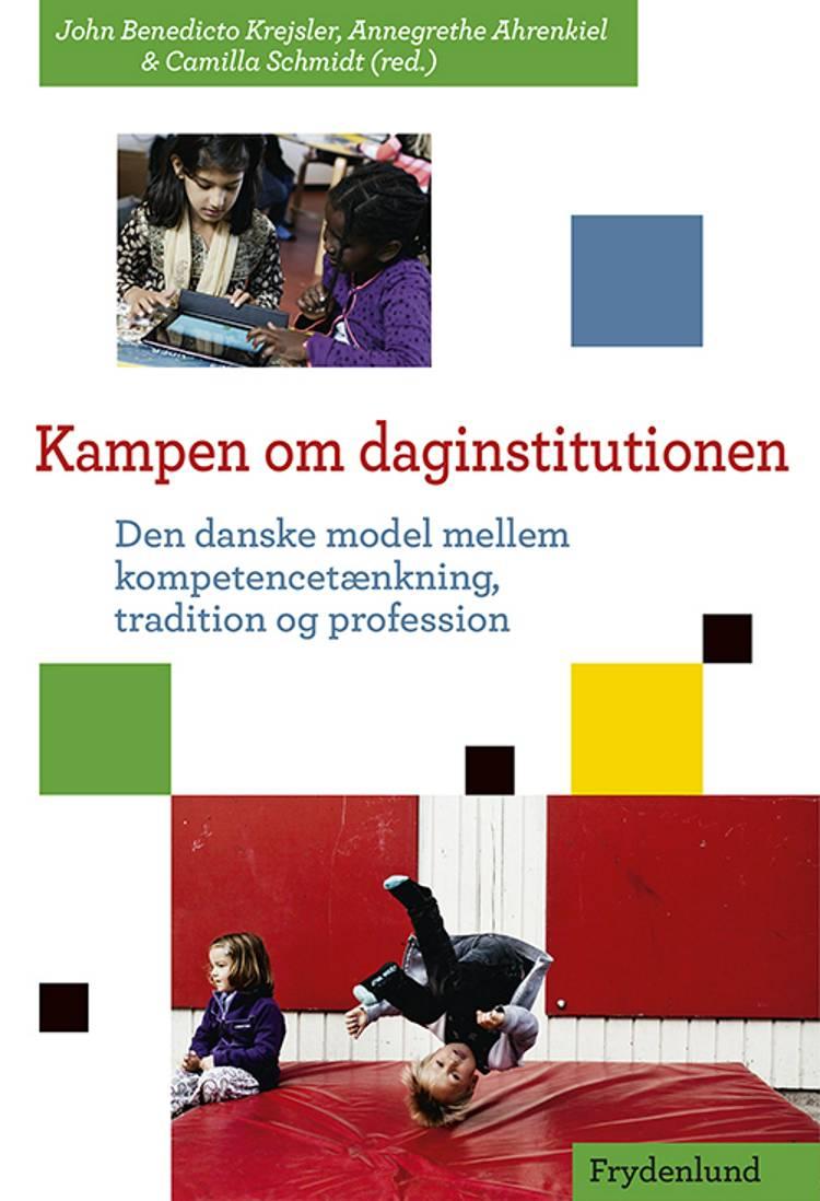 Kampen om daginstitutionen af Camilla Schmidt, Annegrethe Ahrenkiel og John Krejsler