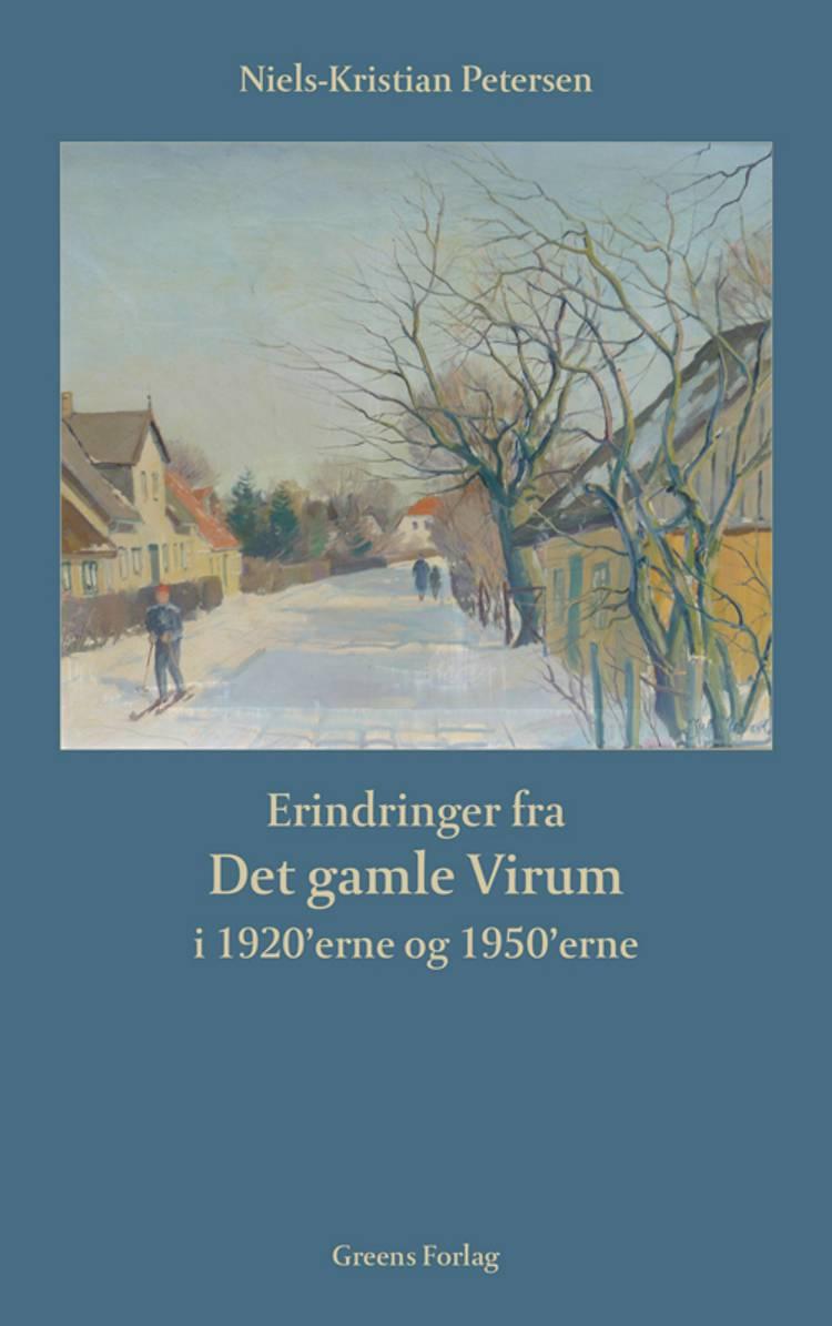 Erindringer fra det gamle Virum i 1920'erne og 1950'erne af Niels-Kristian Petersen
