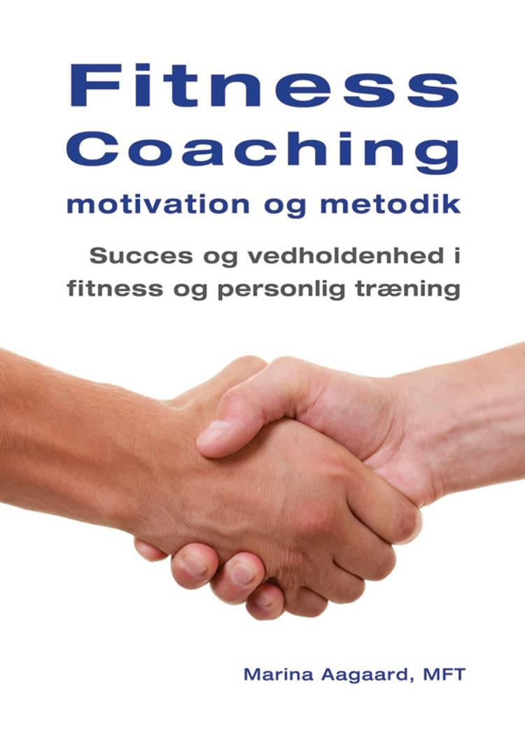 Fitness coaching - motivation og metodik af Marina Aagaard
