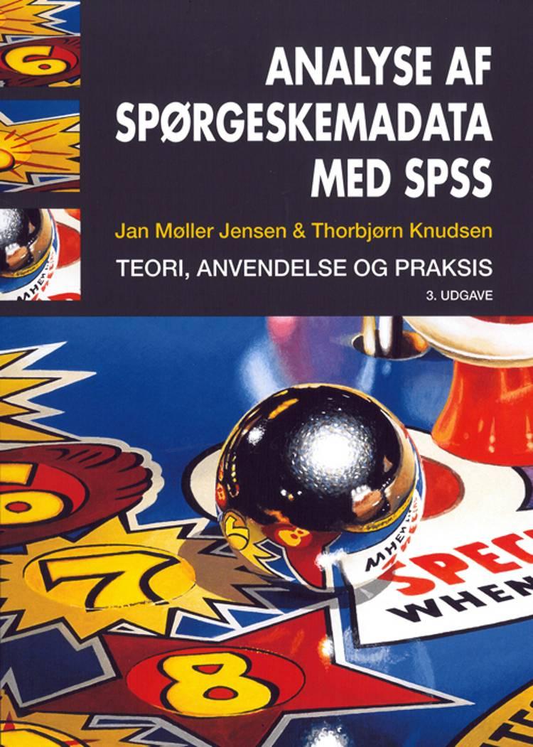 Analyse af spørgeskemadata med SPSS af Thorbjørn Knudsen og Jan Møller Jensen