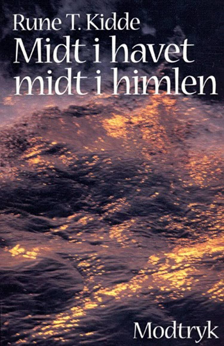 Midt i havet, midt i himlen af Rune T. Kidde