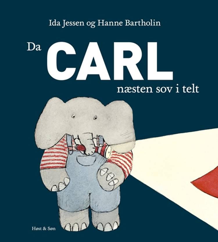Da Carl næsten sov i telt af Ida Jessen og Hanne Bartholin