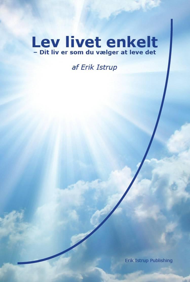 Lev livet enkelt af Erik Istrup