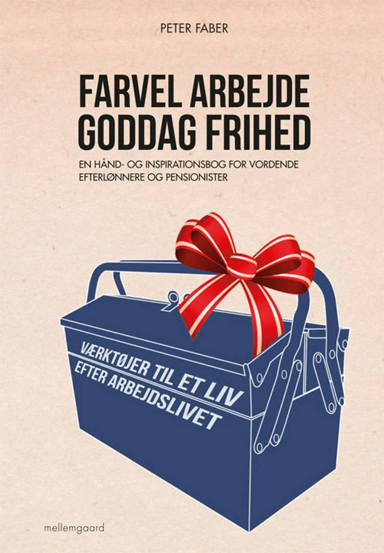 Farvel arbejde - goddag frihed af Peter Faber