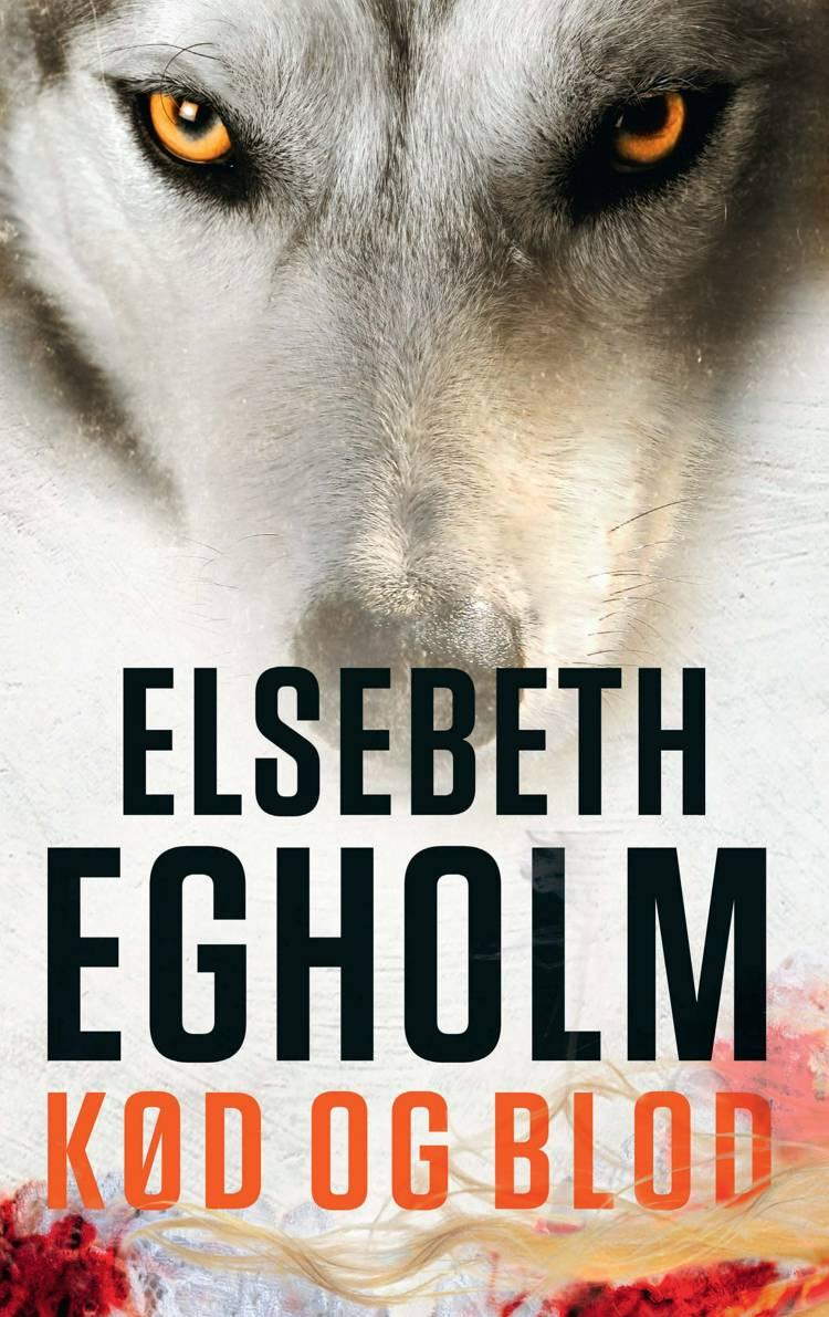 Kød og blod af Elsebeth Egholm
