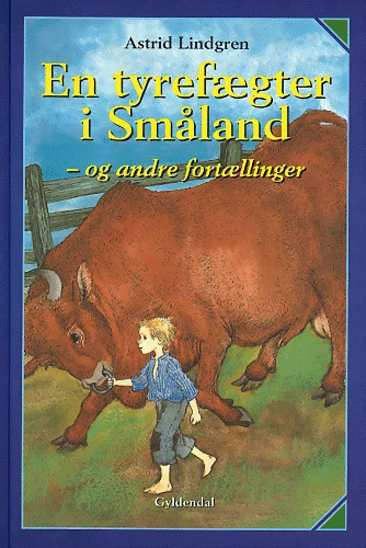 En tyrefægter i Småland og andre fortællinger af Astrid Lindgren