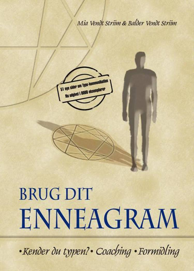 Brug dit enneagram af Mia Vendt Striim, Balder Vendt Striim og Mia Vendt-Striim