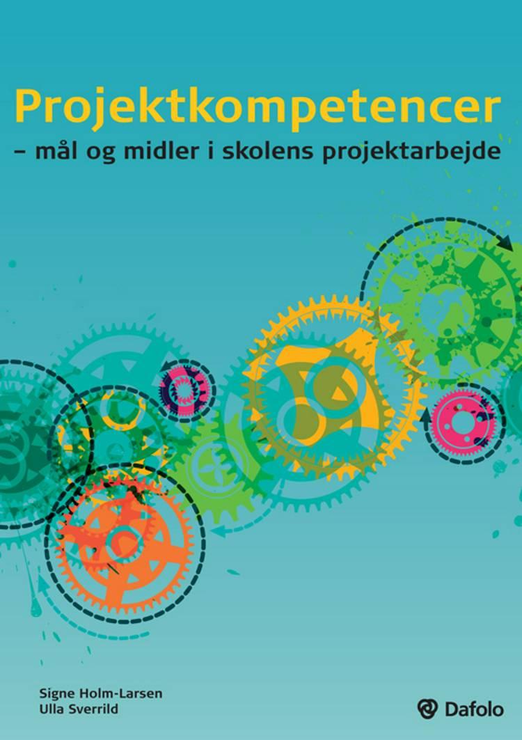 Projektkompetencer af Signe Holm-Larsen og Ulla Sverrild