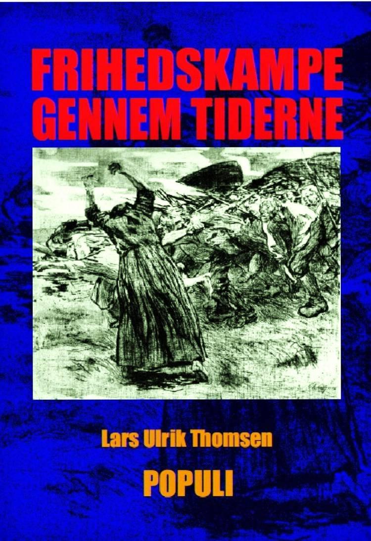 Frihedskampe gennem tiderne af Lars Ulrik Thomsen
