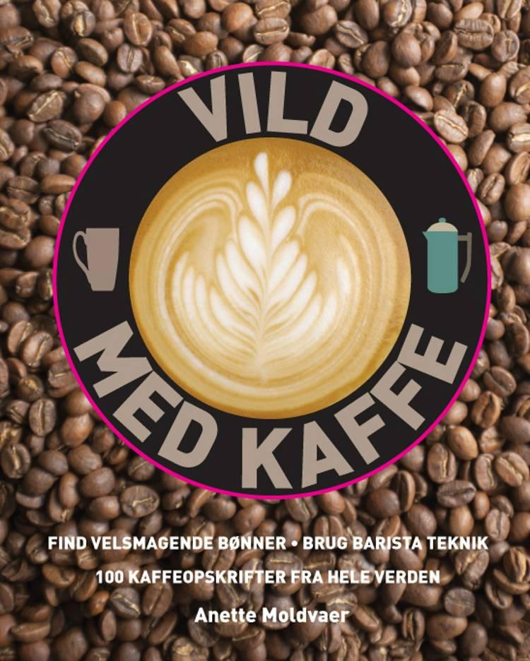 Vild med kaffe af Anette Moldvaer