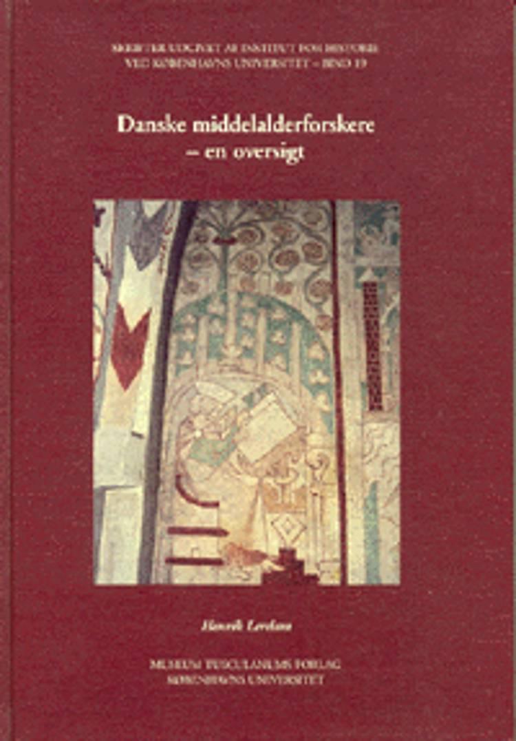 Danske middelalderforskere af Henrik Lerdam