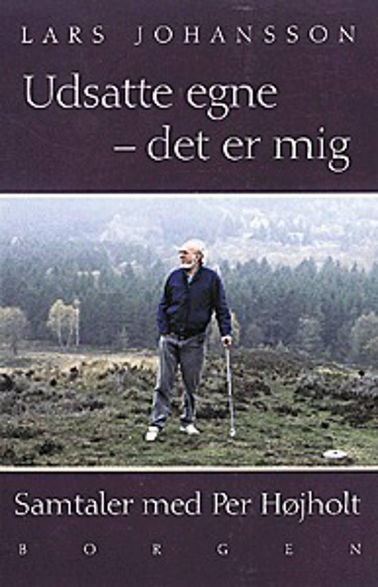 Udsatte egne - det er mig af Per Højholt