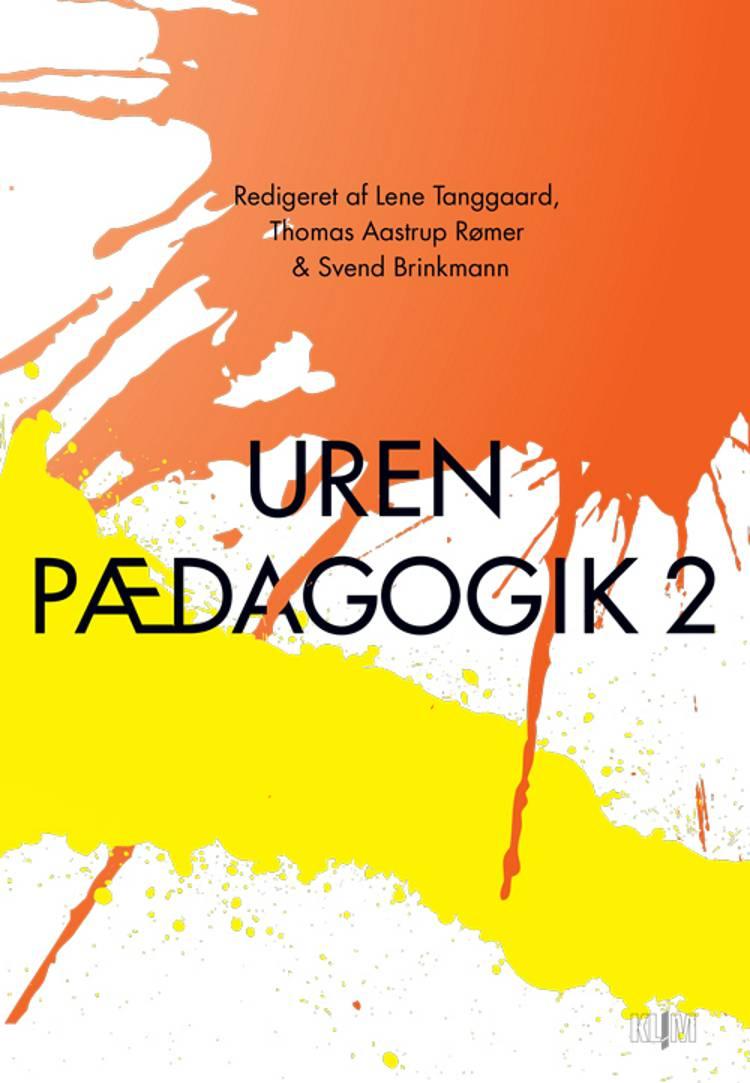 Uren pædagogik 2 af Svend Brinkmann, Lene Tanggaard og Thomas Aastrup Rømer