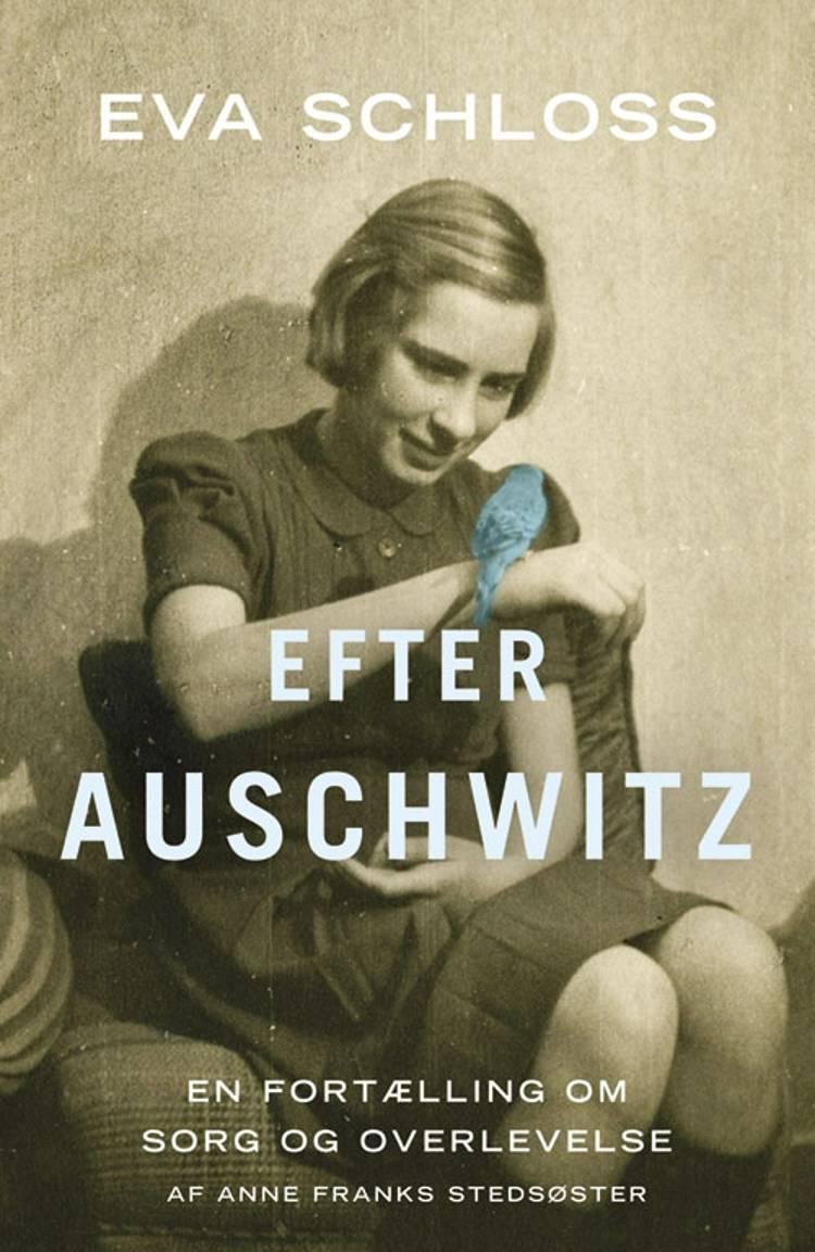 Efter Auschwitz af Eva Schloss og Karen Bartlett
