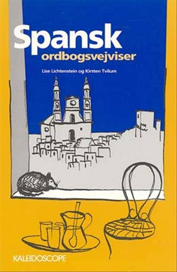 Spansk ordbogsvejviser af Lise Lichtenstein og Kirsten Tvilum