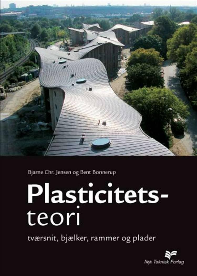 Plasticitetsteori af Bjarne Chr. Jensen og Bent Bonnerup