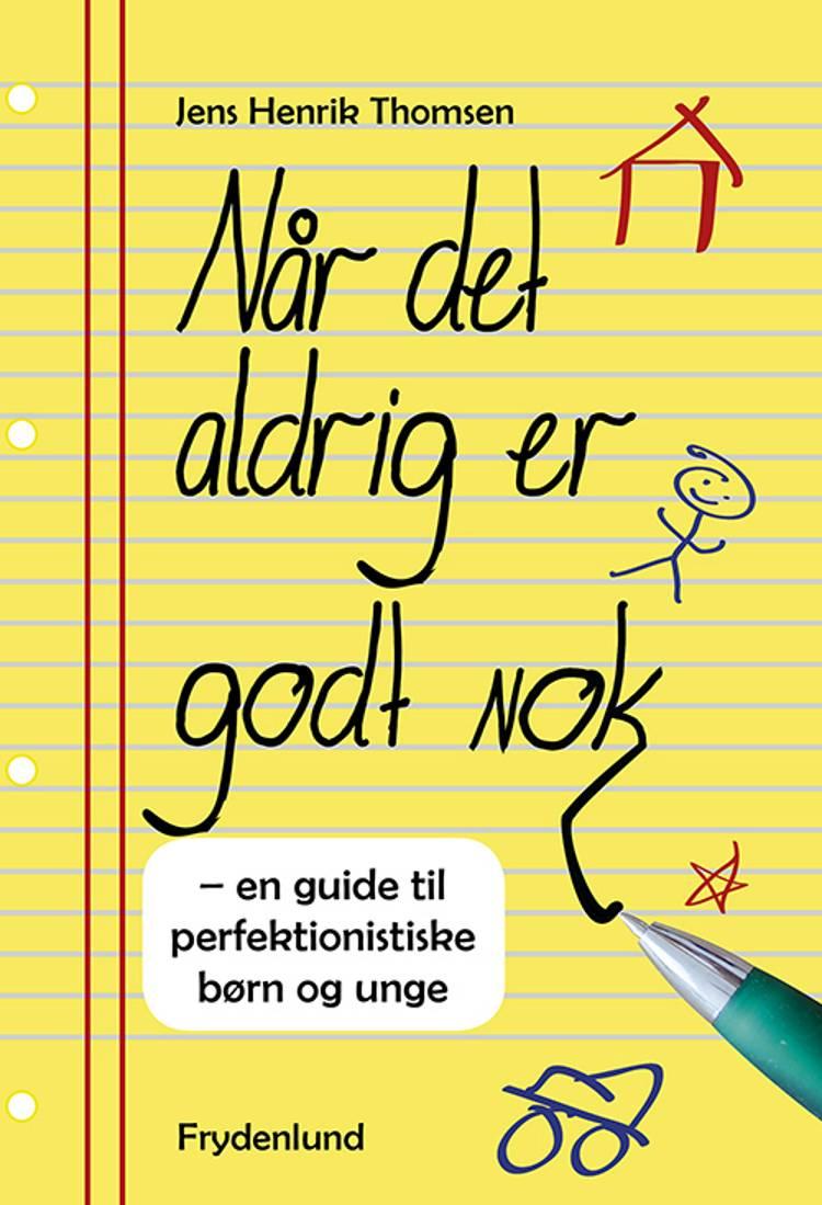 Når det aldrig er godt nok af Jens Henrik Thomsen
