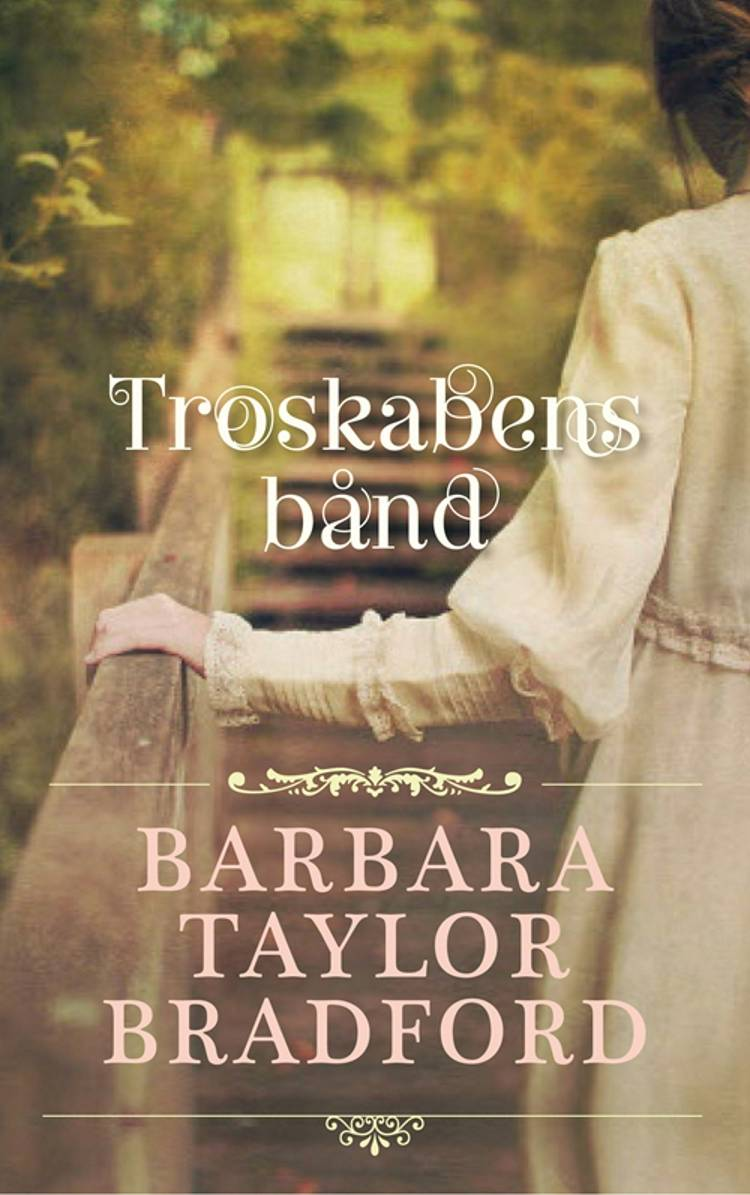 Troskabens bånd af Barbara Taylor Bradford