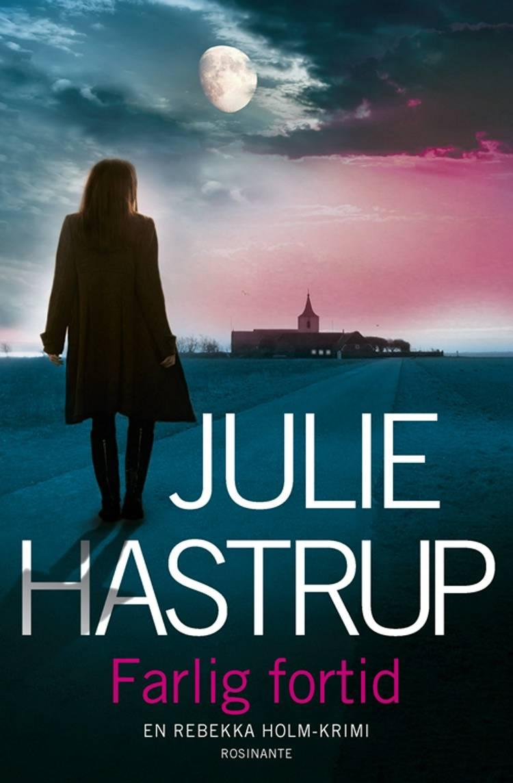 Farlig fortid af Julie Hastrup