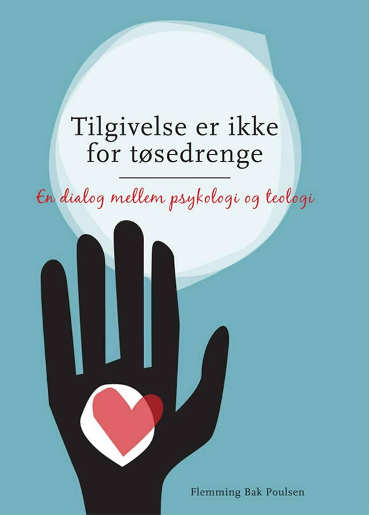 Tilgivelse er ikke for tøsedrenge af Flemming Bak Poulsen