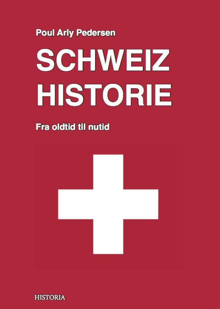 Schweiz historie af Poul Arly Pedersen