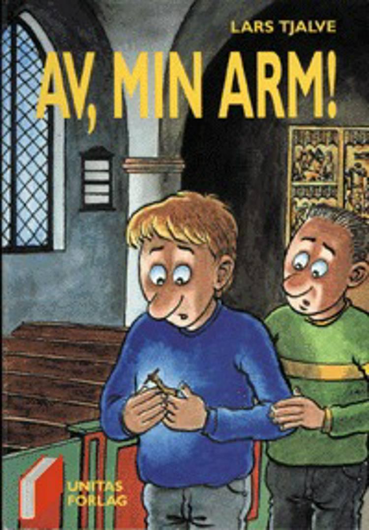 Av, min arm! af Lars Tjalve