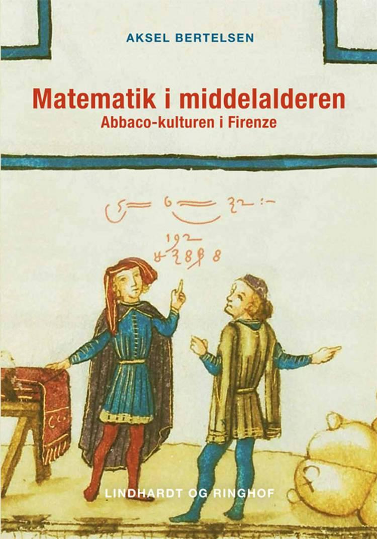 Matematik i middelalderen af Aksel Bertelsen