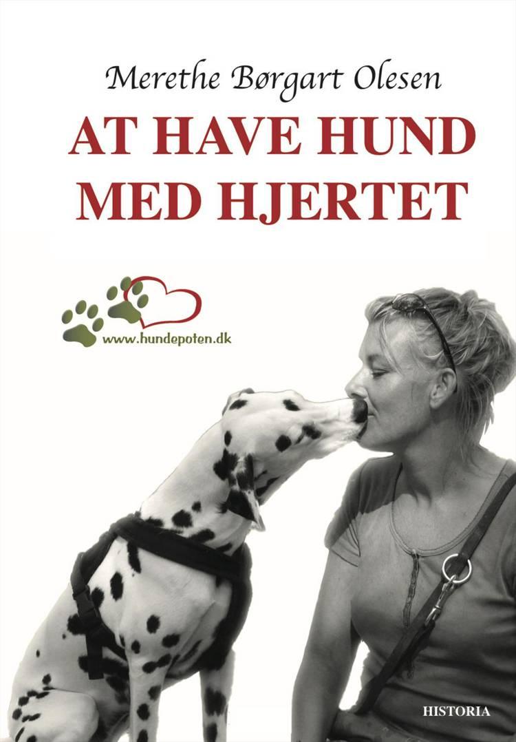 At have hund med hjertet af Merethe Børgart Olesen