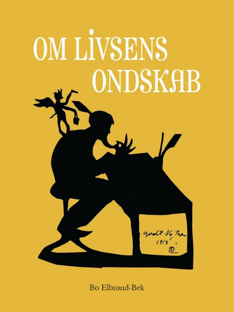 Om Livsens ondskab af Bo Elbrønd-Bek