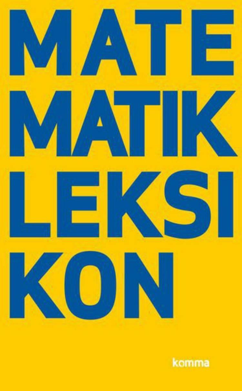 Matematik leksikon af B. Østergaard Pedersen og Peter Weng