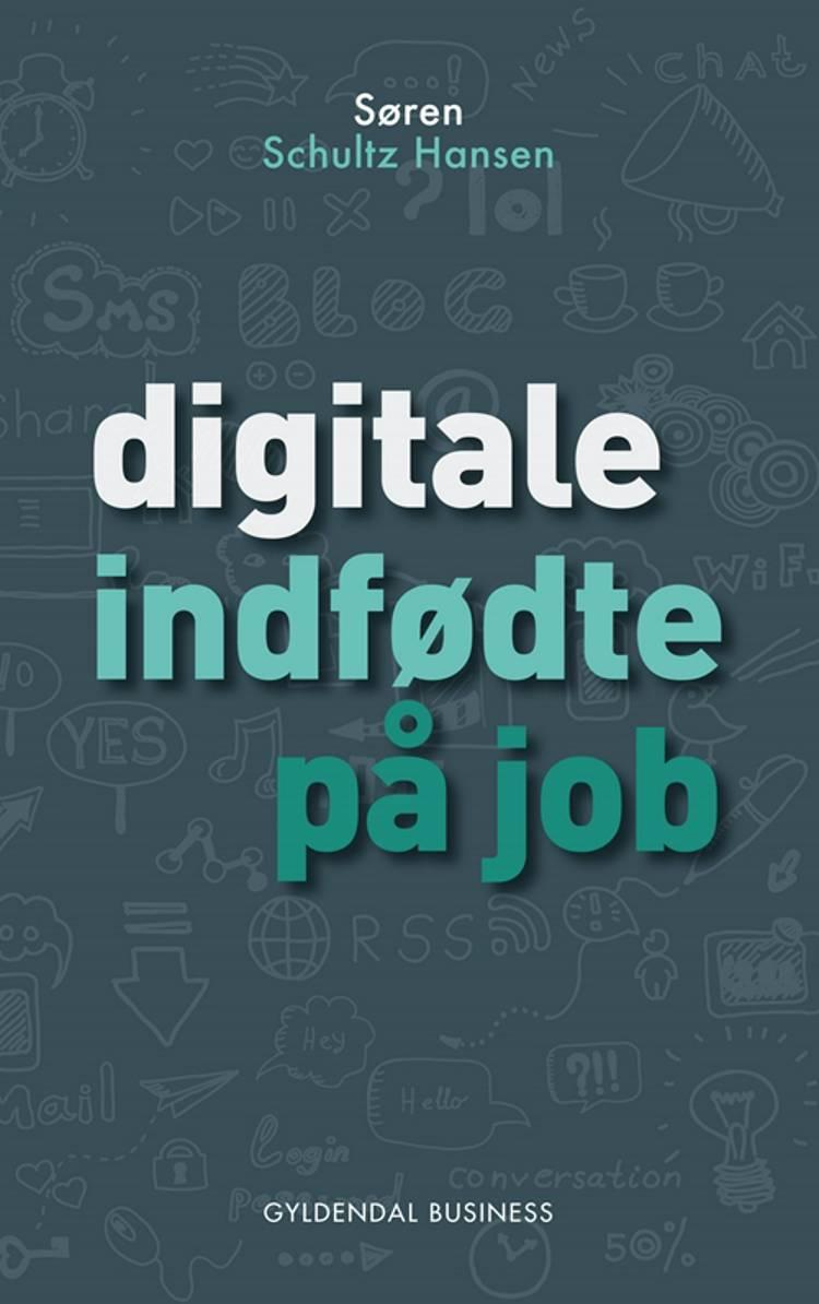 Digitale indfødte på job af Søren Schultz Hansen