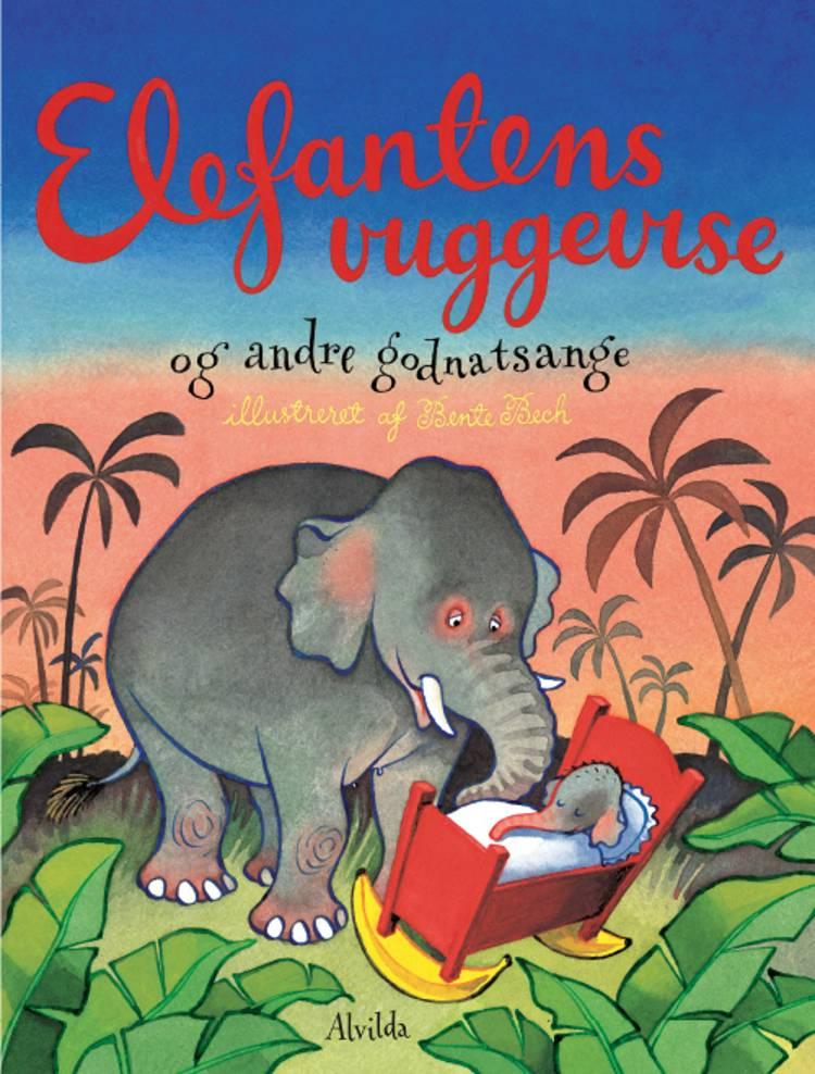 Elefantens vuggevise og andre godnatsange af Heidi Bruhn og Bente Bech