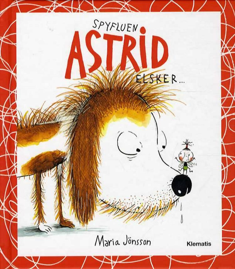 Spyfluen Astrid elsker af Maria Jönsson