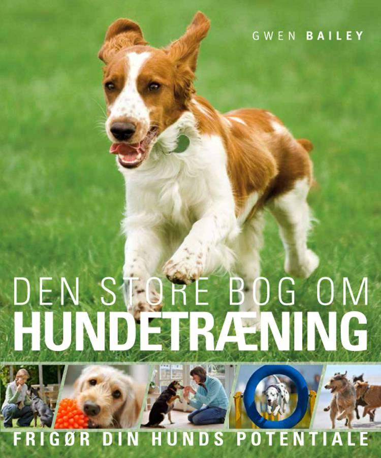 Den store bog om hundetræning af Gwen Bailey