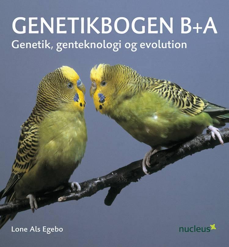 Genetikbogen B+A af Lone Als Egebo