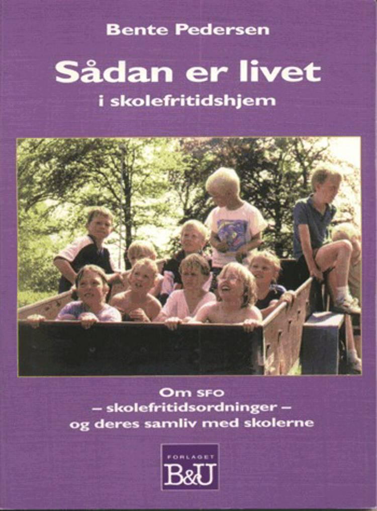 Sådan er livet i skolefritidshjem af Bente Pedersen