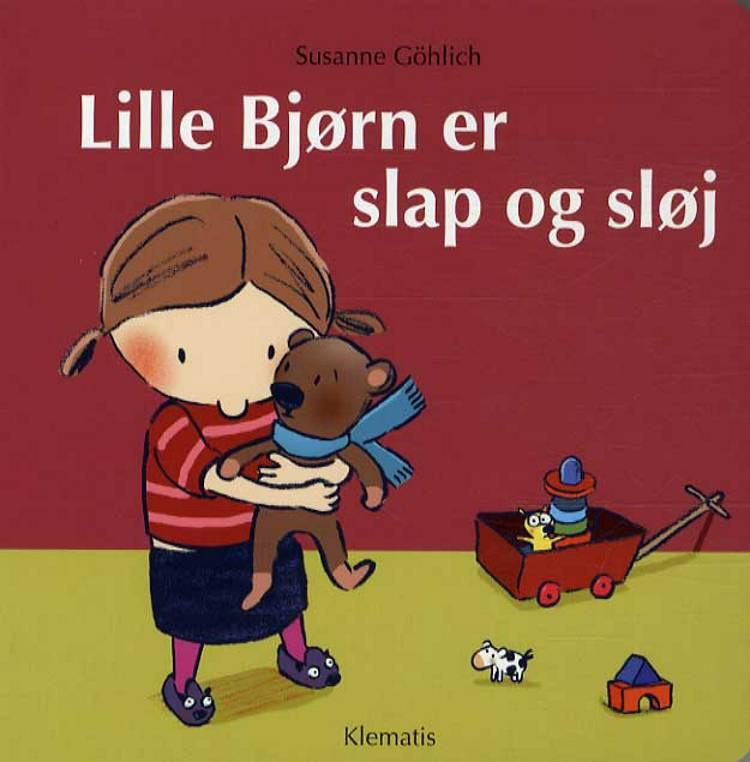 Lille Bjørn er slap og sløj af Susanne Göhlich
