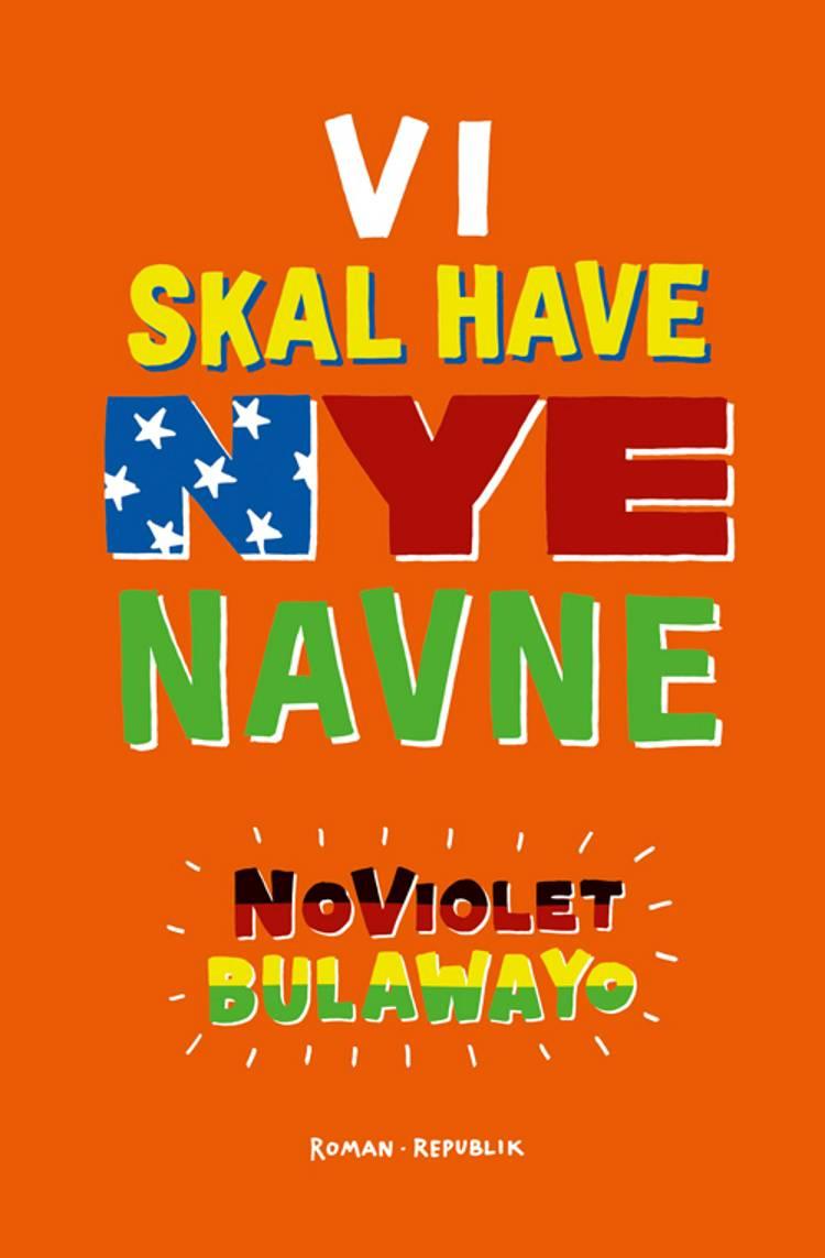 Vi skal have nye navne af NoViolet Bulawayo