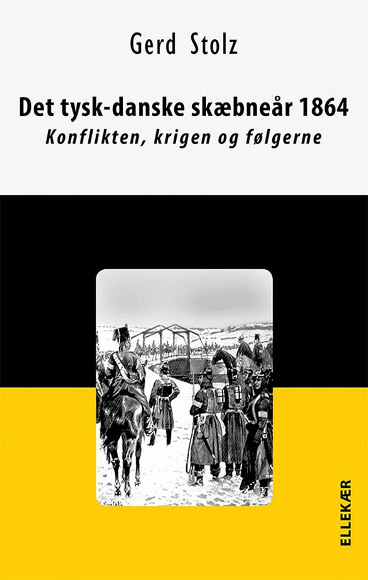 Det tysk-danske skæbneår 1864 af Gerd Stolz