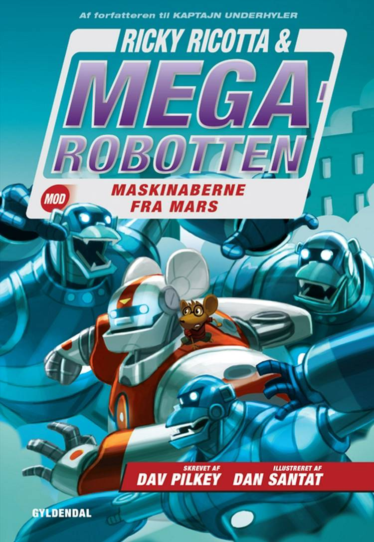 Ricky Ricotta & Megarobotten mod maskinaberne fra Mars af Dav Pilkey