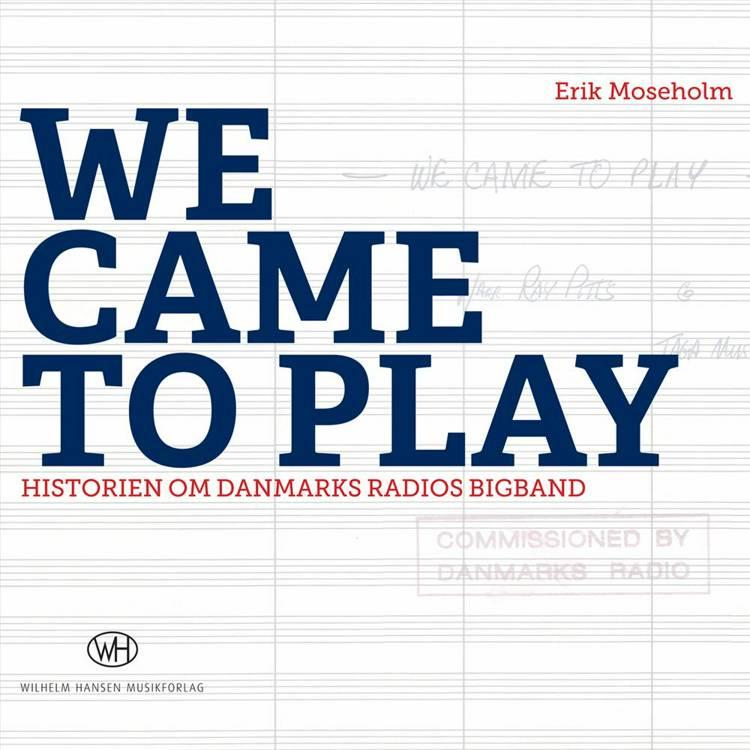 We came to play af Ole Matthiessen og Erik Moseholm
